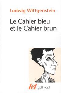 Le Cahier bleu et le cahier brun : études préliminaires aux Investigations philosophiques. Ludwig Wittgenstein