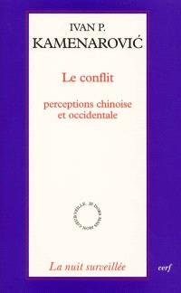 Le conflit, perceptions chinoise et occidentale