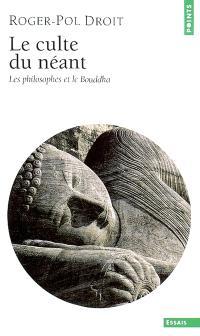 Le culte du néant : les philosophes et le Bouddha