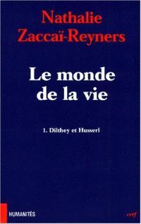 Le monde de la vie. Volume 1, Dilthey et Husserl