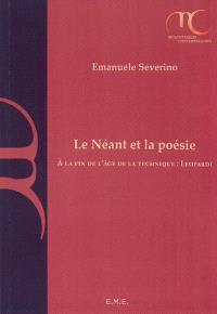 Le néant et la poésie : à la fin de l'âge de la technique : Leopardi