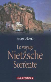 Le voyage de Nietzsche à Sorrente : la genèse de la philosophie de l'esprit libre