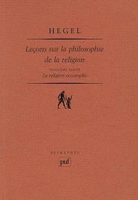 Leçons sur la philosophie de la religion. Volume 3, La religion accomplie