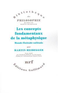 Les concepts fondamentaux de la métaphysique : monde, finitude, solitude