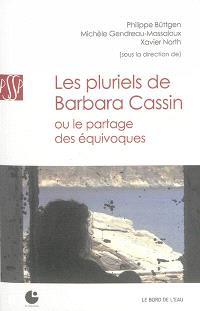 Les pluriels de Barbara Cassin ou Le partage des équivoques : Cerisy, 14-21 septembre 2012