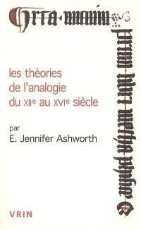 Les théories de l'analogie du XIIe au XVIe siècle