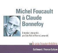 Michel Foucault à Claude Bonnefoy : entretien interprété par Eric Ruf et Pierre Lamandé