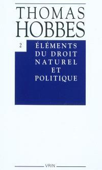 Oeuvres. Volume 2, Eléments du droit naturel et politique