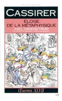 Oeuvres. Volume 47, Eloge de la métaphysique : Axel Hägerström : une étude sur la philosophie suédoise contemporaine