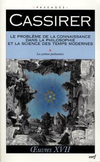 Oeuvres. Volume 17, Le problème de la connaissance dans la philosophie et la science des temps modernes. 3, Les systèmes postkantiens