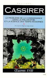 Oeuvres. Volume 18, Le problème de la connaissance dans la philosophie et la science des temps modernes. IV, De la mort de Hegel à l'époque présente