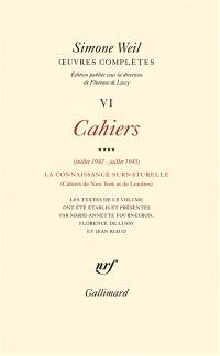 Oeuvres complètes, Volume 6, Cahiers. Volume 4, Juillet 1942-juillet 1943, la connaissance surnaturelle : cahiers de New York et de Londres