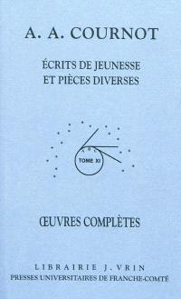 Oeuvres complètes. Volume 11, Ecrits de jeunesse et pièces diverses