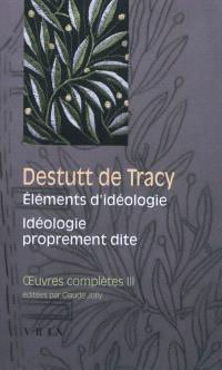 Oeuvres complètes, Volume 3, Eléments d'idéologie. Volume 1, Idéologie proprement dite