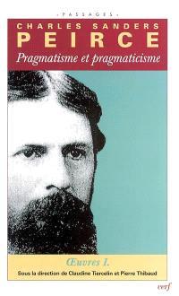 Oeuvres philosophiques. Volume 1, Pragmatisme et pragmaticisme