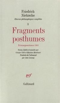 Oeuvres philosophiques complètes. Volume 10, Fragments posthumes : printemps-automne 1884