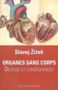 Organes sans corps : Deleuze & conséquences