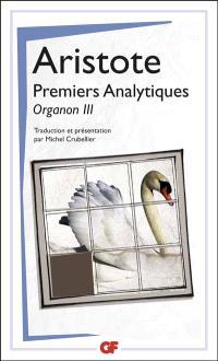 Organon. Volume 3, Premiers analytiques