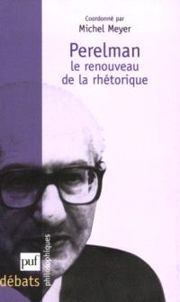 Perelman, le renouveau de la rhétorique
