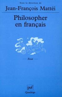 Philosopher en français : langue de la philosophie et langue nationale