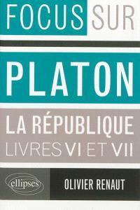 Platon, La République, livres VI et VII