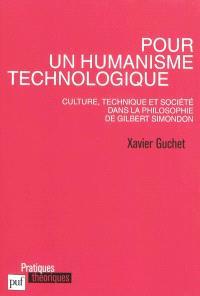 Pour un humanisme technologique : culture, technique et société dans la philosophie de Gilbert Simondon