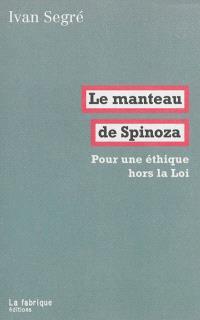 Pour une éthique hors la Loi, Le manteau de Spinoza