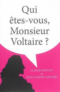 Qui êtes-vous, monsieur Voltaire ?