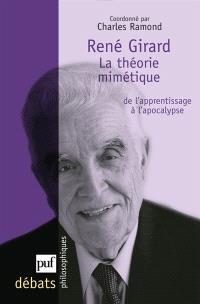René Girard : la théorie mimétique : de l'apprentissage à l'apocalypse