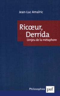 Ricoeur, Derrida : l'enjeu de la métaphore