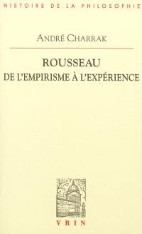 Rousseau : de l'empirisme à l'expérience