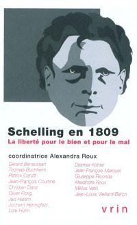 Schelling en 1809 : la liberté pour le bien et pour le mal