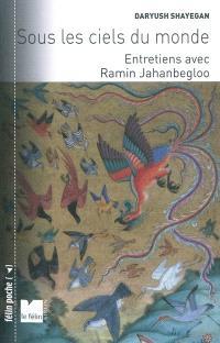 Sous les ciels du monde : entretiens avec Ramin Jahanbegloo