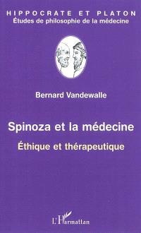 Spinoza et la médecine : éthique et thérapeutique