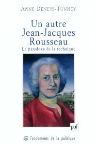 Un autre Jean-Jacques Rousseau : le paradoxe de la technique