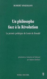 Un philosophe face à la Révolution : la pensée politique de Louis de Bonald