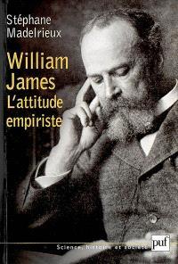 William James : l'attitude empiriste