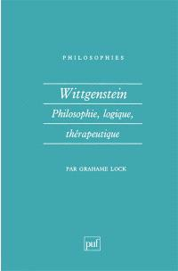 Wittgenstein : philosophie, logique, thérapeutique