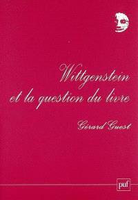 Wittgenstein et la question du livre : une phénoménologie de l'extrême