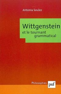 Wittgenstein et le tournant grammatical
