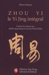 Zhou Yi : le Yi Jing intégral