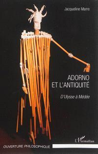 Adorno et l'Antiquité : d'Ulysse à Médée