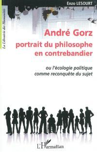 André Gorz, portrait du philosophe en contrebandier ou L'écologie politique comme reconquête du sujet