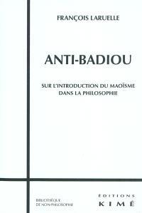 Anti-Badiou : sur l'introduction du maoïsme dans la philosophie