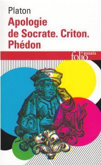 Apologie de Socrate; Criton; Phédon