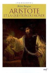 Aristote et la question du monde : essai sur le contexte cosmologique et anthropologique de l'ontologie