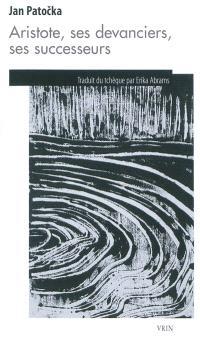 Aristote, ses devanciers, ses successeurs : études d'histoire de la philosophie d'Aristote à Hegel