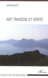 Art, tragédie et vérité