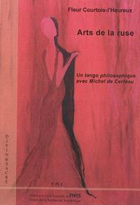 Arts de la ruse : un tango philosophique avec Michel de Certeau