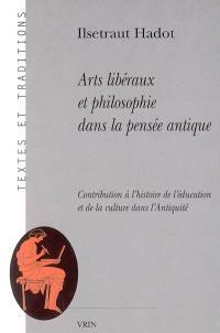 Arts libéraux et philosophie dans la pensée antique : contribution à l'histoire de l'éducation et de la culture dans l'Antiquité